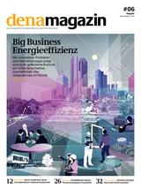 """dena magazin #6 Ausgabe 11/2015 mit Schwerpunktthema """"Big Business Energieeffizienz"""""""
