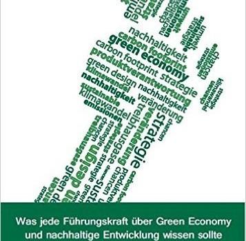 Buchcover: Was jede Führungskraft über Green Economy und nachhaltige Entwicklung wissen sollte