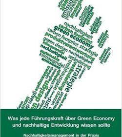 Buchtipp: Was jede Führungskraft über Green Economy und nachhaltige Entwicklung wissen sollte