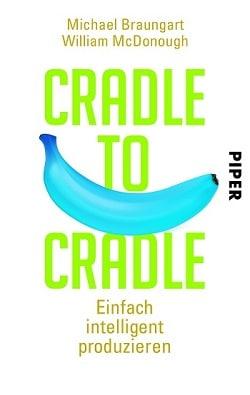 Buchtipp: Cradle to Cradle. Einfach intelligent produzieren
