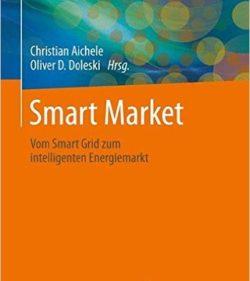 Buchtipp: Smart Market: Vom Smart Grid zum intelligenten Energiemarkt
