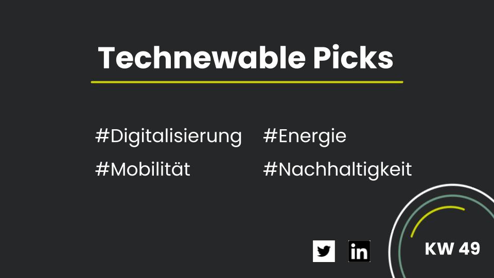 Technewable Picks KW 49