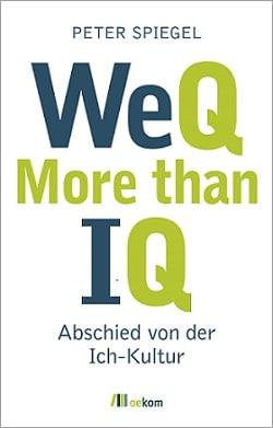 Buchtipp: WeQ – More than IQ. Abschied von der Ich-Kultur