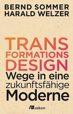 Buchtipp: Transformationsdesign. Wege in eine zukunftsfähige Moderne.