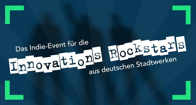 Indie Event für die Innovations-Rockstars der Stadtwerke