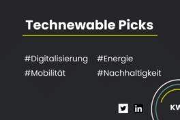 Technewable Picks KW 1 – frisch gepickt!