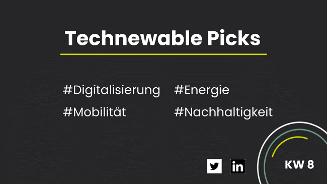 You are currently viewing Technewable Picks KW 8 – frisch gepickt!