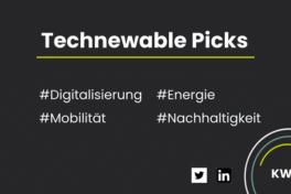 Technewable Picks KW 10 – frisch gepickt!
