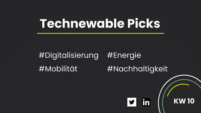 You are currently viewing Technewable Picks KW 10 – frisch gepickt!