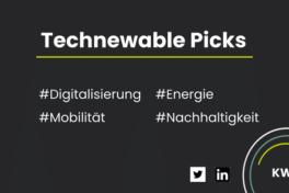 Technewable Picks KW 9 – frisch gepickt!