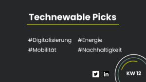 Technewable Picks KW 12 Titelbild mit schwarzem Hintergrund