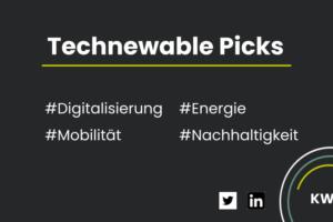 Technewable Picks KW 16 – frisch gepickt!