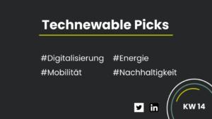 Technewable Picks KW 14 Titelbild mit schwarzem Hintergrund