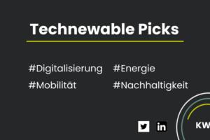 Technewable Picks KW 15 – frisch gepickt!